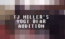 TJ Miller Auditions for Yogi Bear